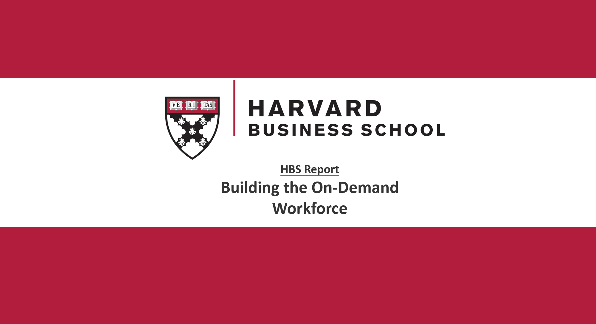 HBS Report:  Building the On Demand Workforce