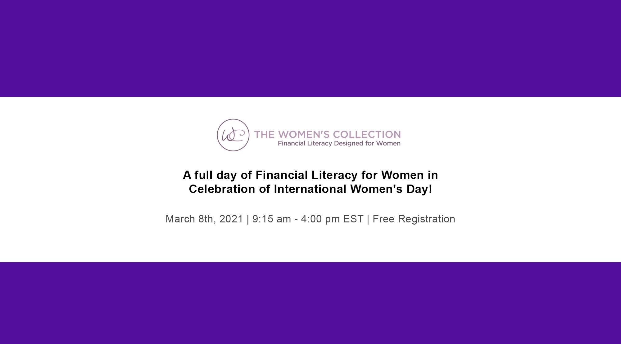 A full day of Financial Literacy for Women in Celebration of International Women's Day!