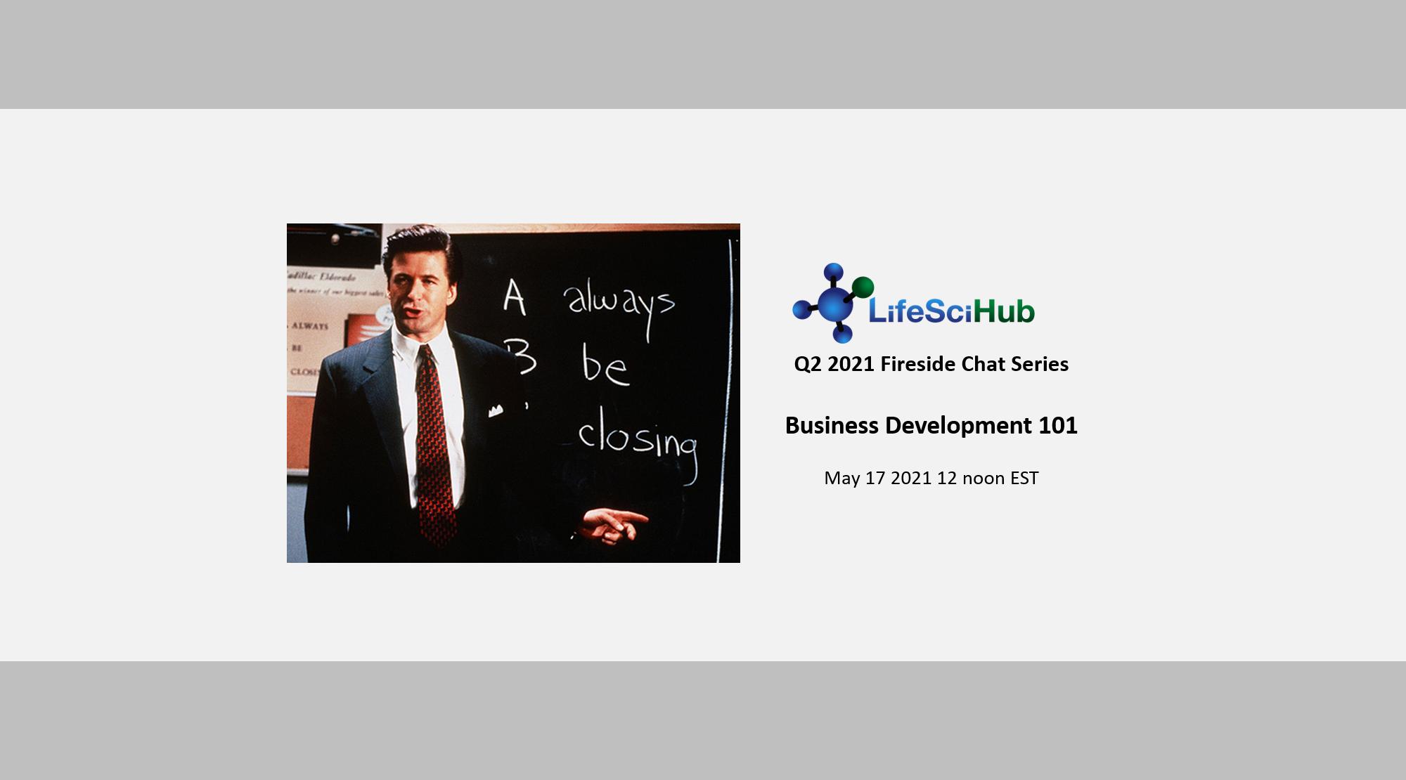 LifeSciHub Fireside:  Business Development 101