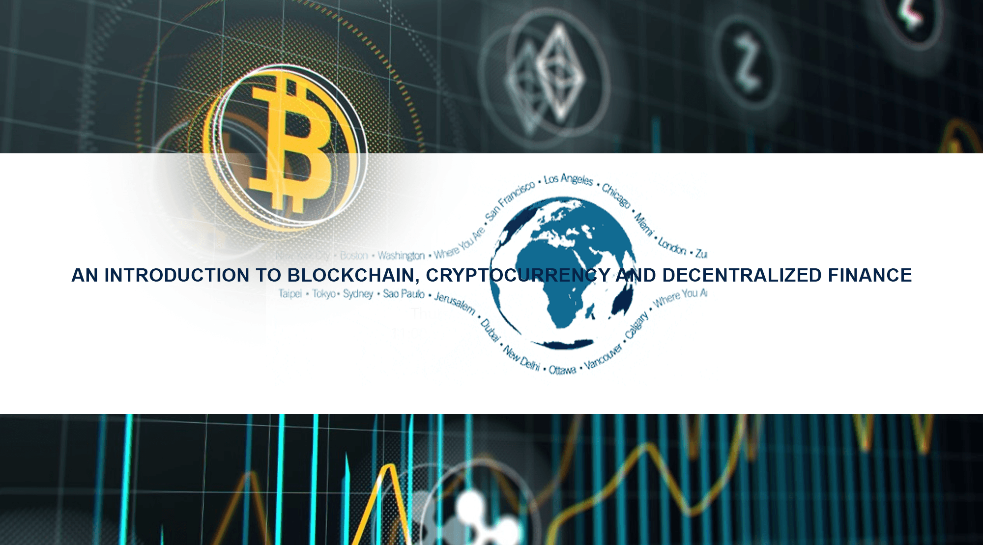 AN INTRODUCTION TO BLOCKCHAIN, CRYPTOCURRENCY AND DECENTRALIZED FINANCE