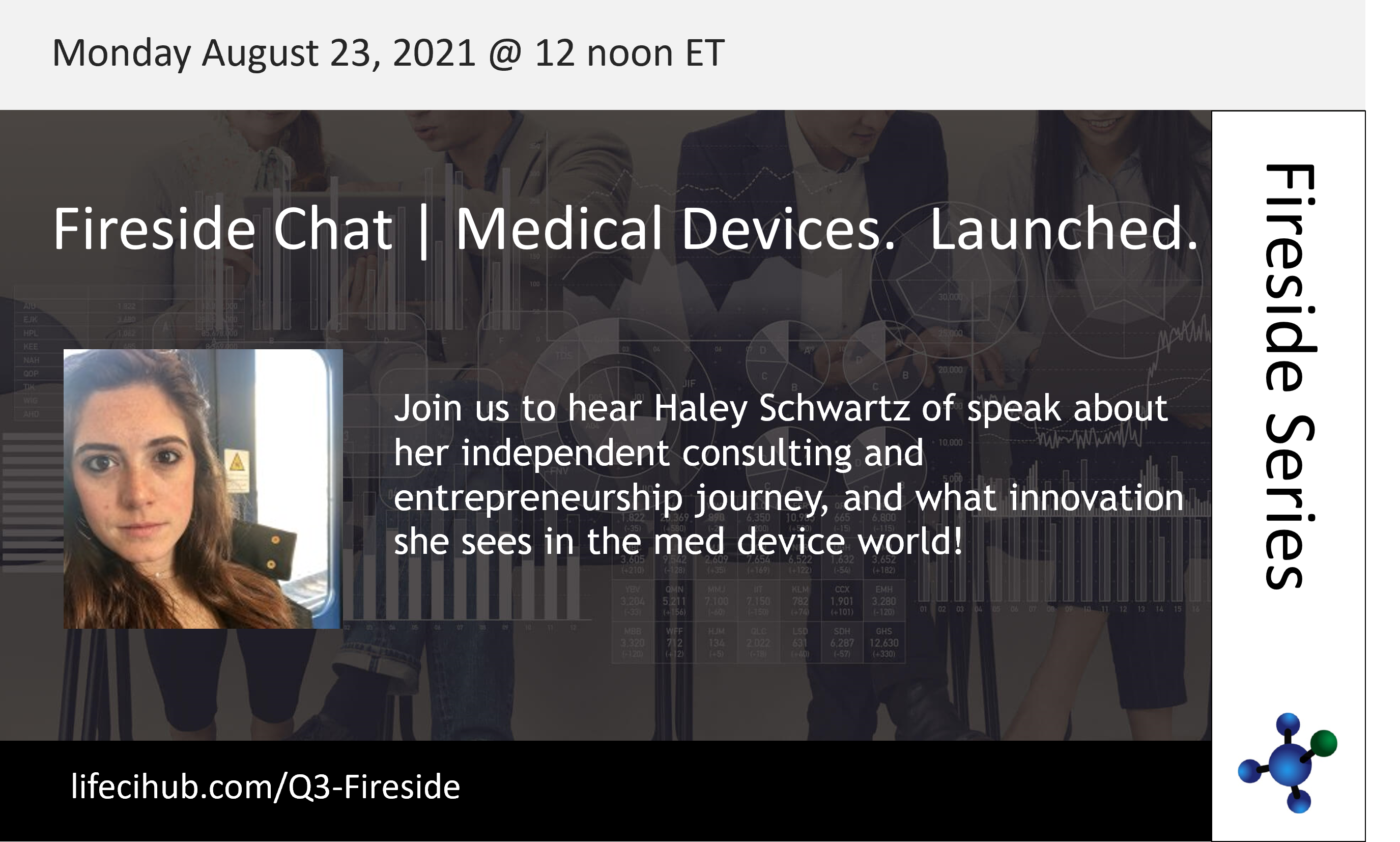 LifeSciHub Fireside Chat Aug 23 2021:  Medical Devices.  Launched.  With Haley Schwartz