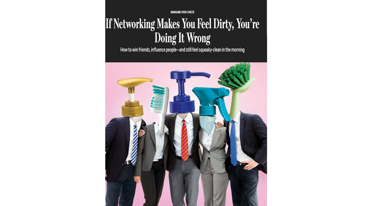 If Networking Makes You Feel Dirty, You're Doing It Wrong!.